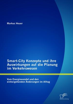 Smart-City-Konzepte und ihre Auswirkungen auf die Planung im Verkehrswesen