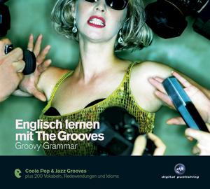 Englisch lernen mit The Grooves: Groovy Grammar