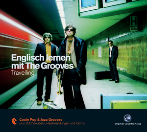 Englisch lernen mit The Grooves: Travelling