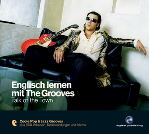 Englisch lernen mit The Grooves: Talk of the Town