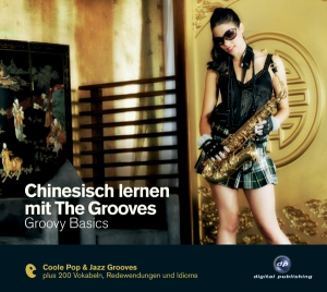 Chinesisch lernen mit The Grooves: Groovy Basics