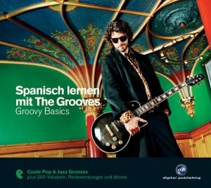 Spanisch lernen mit The Grooves: Groovy Basics