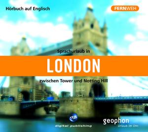 Sprachurlaub in London zwischen Tower und Notting Hill