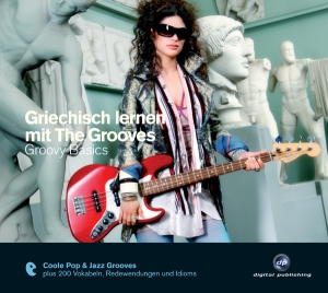 Griechisch lernen mit The Grooves: Groovy Basics