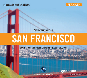 Sprachurlaub in San Francisco zwischen Golden Gate und Chinatown