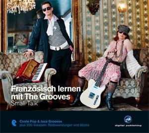 Französisch lernen mit The Grooves: Small Talk