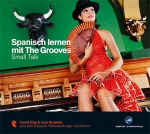 Spanisch lernen mit The Grooves: Small Talk