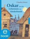 Oskar und das Geheimnis der Kinderbande