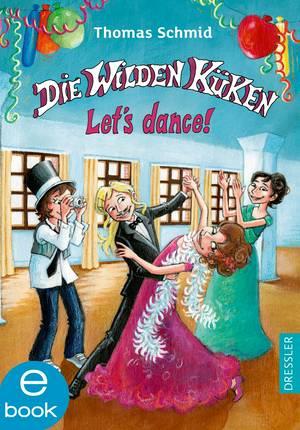 Die Wilden Küken - Let's dance!