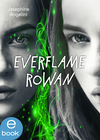 Vergrößerte Darstellung Cover: Everflame - Rowan. Externe Website (neues Fenster)