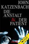 Die Anstalt & Der Patient