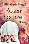 Vergrößerte Darstellung Cover: Rosenhochzeit. Externe Website (neues Fenster)