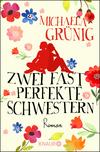 Vergrößerte Darstellung Cover: Zwei fast perfekte Schwestern. Externe Website (neues Fenster)