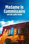 Vergrößerte Darstellung Cover: Madame le Commissaire und die späte Rache. Externe Website (neues Fenster)