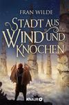 Vergrößerte Darstellung Cover: Stadt aus Wind und Knochen. Externe Website (neues Fenster)