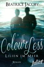 ColourLess - Lilien im Meer