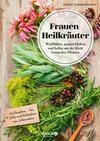 Vergrößerte Darstellung Cover: Frauen-Heilkräuter. Externe Website (neues Fenster)