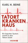 Vergrößerte Darstellung Cover: Tatort Krankenhaus. Externe Website (neues Fenster)
