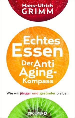 Echtes Essen. Der Anti-Aging-Kompass
