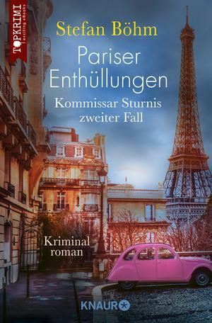 Pariser Enthüllungen - Kommissar Sturnis zweiter Fall
