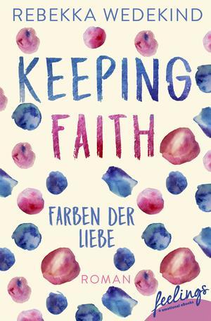 Keeping Faith - Farben der Liebe