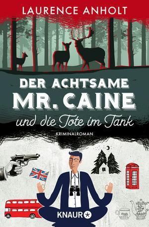 ¬Der¬ achtsame Mr. Caine und die Tote im Tank