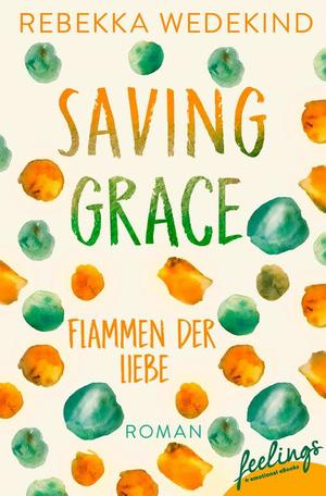 Saving Grace - Flammen der Liebe