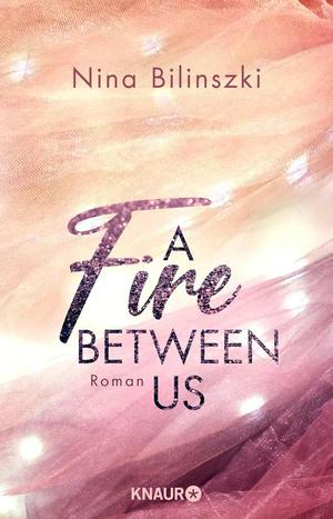 A Fire Between Us