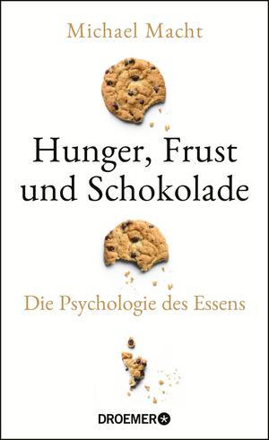 Hunger, Frust und Schokolade
