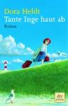 Vergrößerte Darstellung Cover: Tante Inge haut ab. Externe Website (neues Fenster)