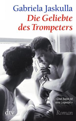 Die Geliebte des Trompeters