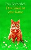 Vergrößerte Darstellung Cover: Das Glück ist eine Katze. Externe Website (neues Fenster)