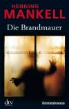 Vergrößerte Darstellung Cover: Die Brandmauer. Externe Website (neues Fenster)