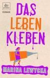 Vergrößerte Darstellung Cover: Das Leben kleben. Externe Website (neues Fenster)