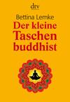 Vergrößerte Darstellung Cover: Der kleine Taschenbuddhist. Externe Website (neues Fenster)