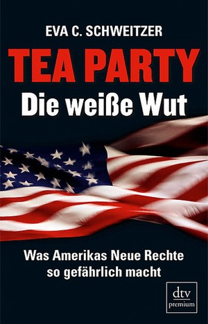 Tea Party: Die weiße Wut
