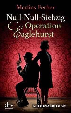 Null-Null-Siebzig - Operation Eaglehurst