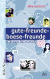 Vergrößerte Darstellung Cover: Gute Freunde, böse Freunde. Externe Website (neues Fenster)