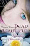 Vergrößerte Darstellung Cover: Dead beautiful - unendliche Sehnsucht. Externe Website (neues Fenster)