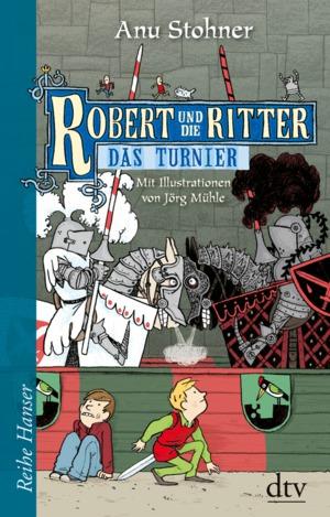 Robert und die Ritter - Das Turnier