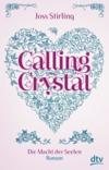 Vergrößerte Darstellung Cover: Calling Crystal. Externe Website (neues Fenster)