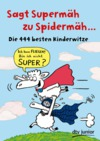Sagt Supermäh zu Spidermäh