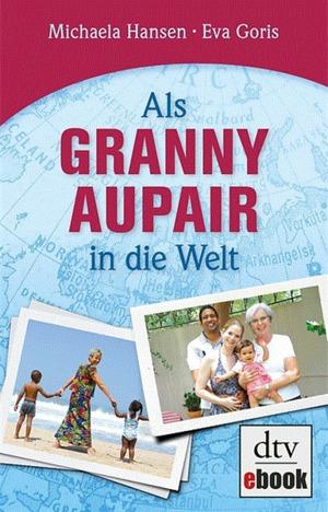 Als Granny-Aupair in die Welt