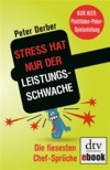 """""""Stress hat nur der Leistungsschwache"""""""