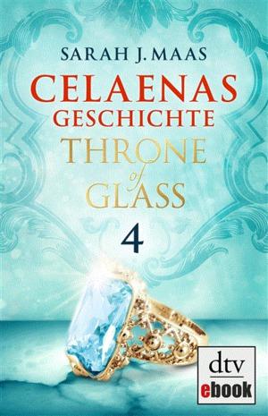 Throne of Glass - Celaenas Geschichte 4