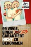 99 Wege, einen (Jop) Job garantiert nicht zu bekommen