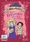 Luna & Mara - beste Freundin ganz fest gewünscht