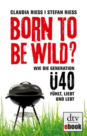 Born to be wild?