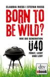 Born to be wild?