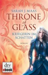 Throne of Glass - Kriegerin im Schatten